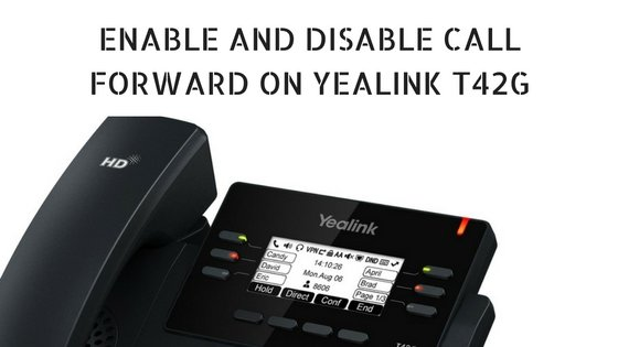 How to Enable and Disable Call Forward on Yealink T42G- User Manual
